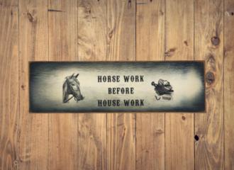 Horse Work Before House Work