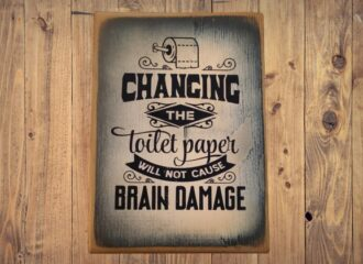 Changing The Toilet Roll Will Not Cause Brain Damage